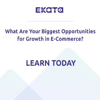 Learn Your Biggest Opportunities for Growth in E-Commerce